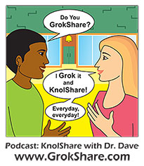 Leaders share how-to practices - KnolShare with Dr. Dave Podcast on GrokShare.com